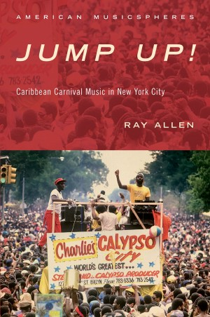 Jump Up!: Caribbean Carnival Music in New York Product Image
