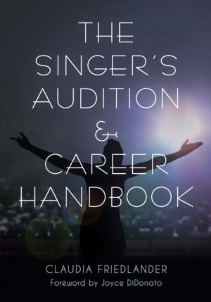 The Singer's Audition & Career Handbook