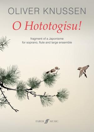 Oliver Knussen: O Hototogisu! Product Image