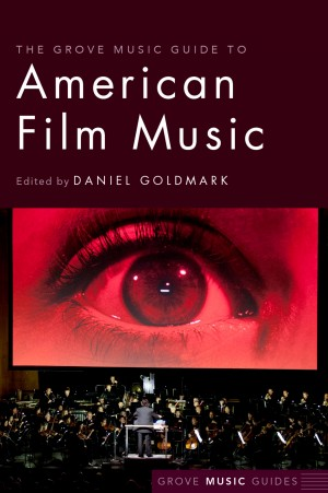 The Grove Music Guide to American Film Music Product Image