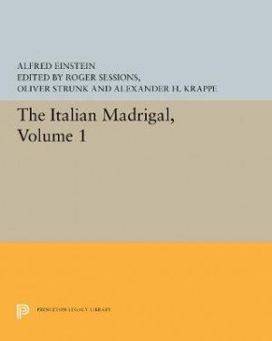 The Italian Madrigal: Volume I