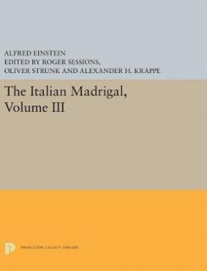 The Italian Madrigal: Volume III