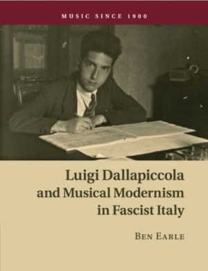 Luigi Dallapiccola and Musical Modernism in Fascist Italy Product Image