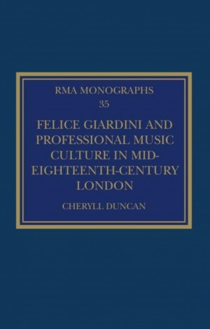 Felice Giardini and Professional Music Culture in Mid-Eighteenth-Century London