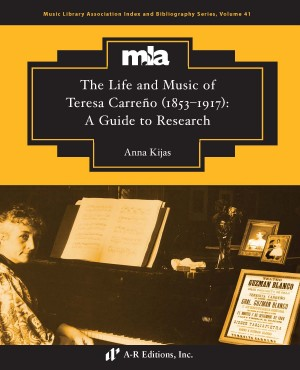 The Life and Music of Teresa Carreño (1853–1917): A Guide to Research