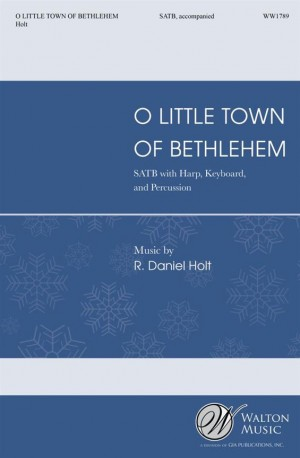 R. Daniel Holt: O Little Town of Bethlehem