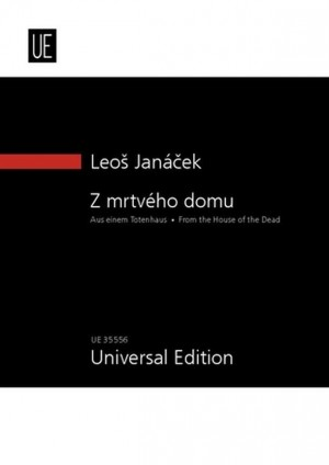 Janácek, L: From the House of the Dead (New Critical Edition)