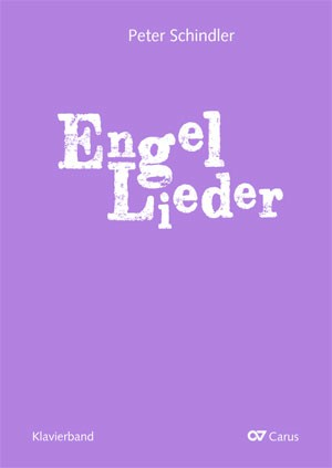 Peter Schindler: Engel Lieder