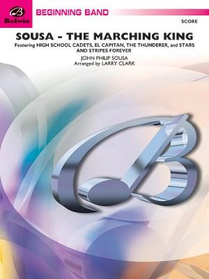 John Philip Sousa: Sousa - The March King