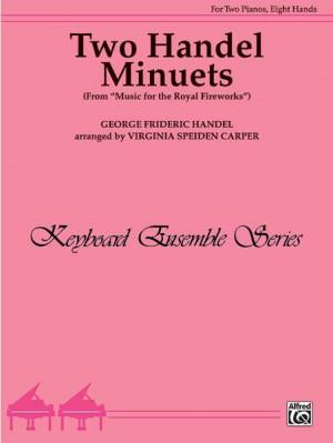 George Frideric Handel: Two Handel Minuets