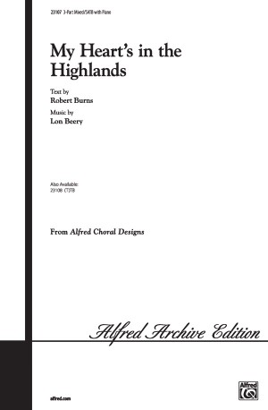 Lon Beery: My Heart's in the Highland 3-Part / SATB