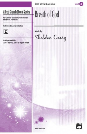 Sheldon Curry: Breath of God SATB or 2-Part Mixed