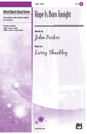 John Parker III/Larry Shackley: Hope Is Born Tonight SATB