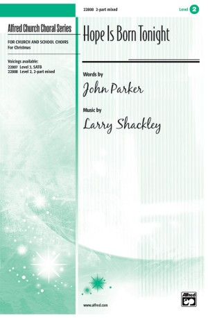 John Parker III/Larry Shackley: Hope Is Born Tonight 2-Part Mixed