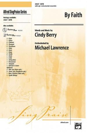 Cindy Berry: By Faith SATB