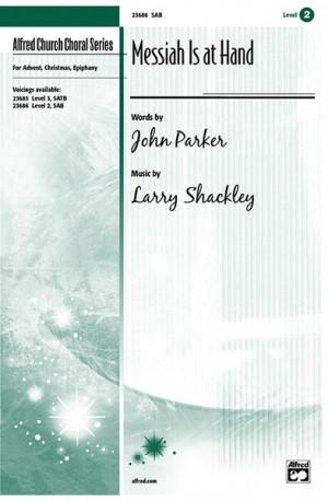 John Parker III/Larry Shackley: Messiah Is at Hand SAB