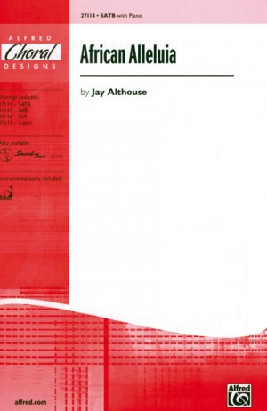 Jay Althouse: African Alleluia SATB