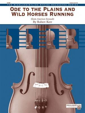 Robert Kerr: Ode to the Plains and Wild Horses Running (from American Serenade)