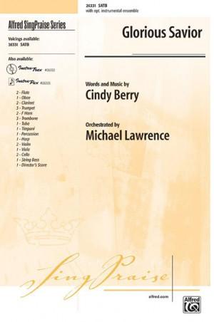 Cindy Berry: Glorious Savior SATB