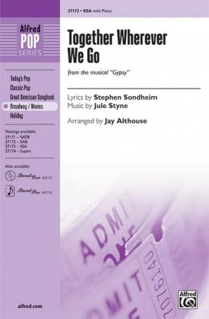Stephen Sondheim/Jule Styne: Together Wherever We Go (from Gypsy) SSA
