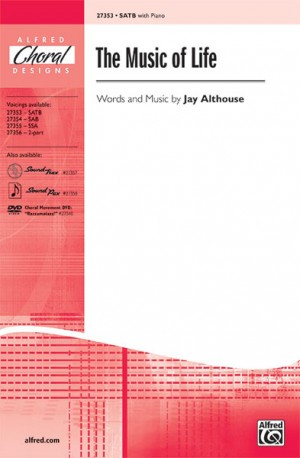 Jay Althouse: The Music of Life SATB
