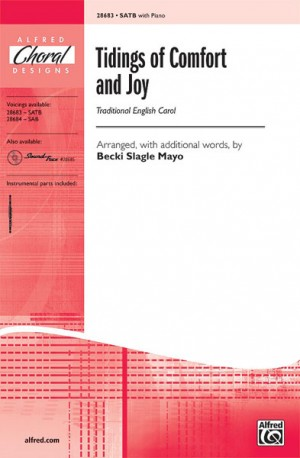 Becki Slagle Mayo: Tidings of Comfort and Joy SATB