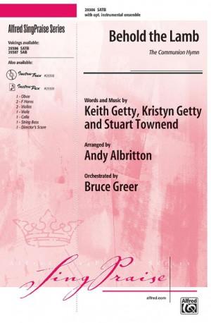 Keith Getty/Kristyn Getty/Stuart Townend: Behold the Lamb SATB