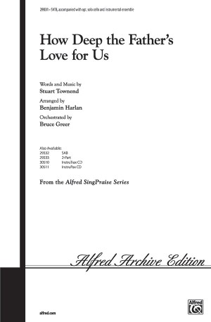 Stuart Townend: How Deep the Father's Love for Us SATB