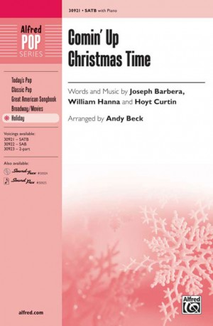 Joseph Barbera/Hoyt Curtin/William Hanna: Comin' Up Christmas Time SATB