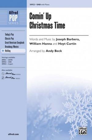 Joseph Barbera/Hoyt Curtin/William Hanna: Comin' Up Christmas Time SAB