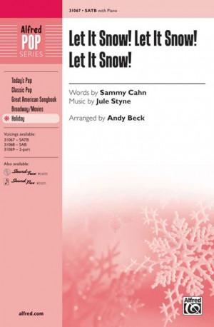 Jule Styne: Let It Snow! Let It Snow! Let It Snow! SATB