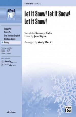 Jule Styne: Let It Snow! Let It Snow! Let It Snow! SAB