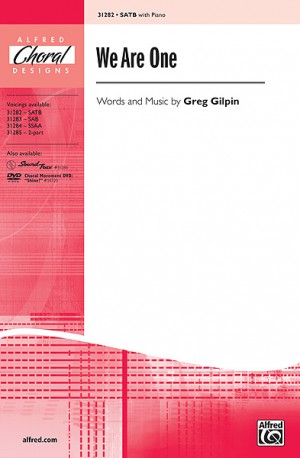 Greg Gilpin: We Are One SATB