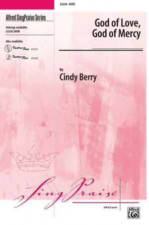 Cindy Berry: God of Love, God of Mercy SATB