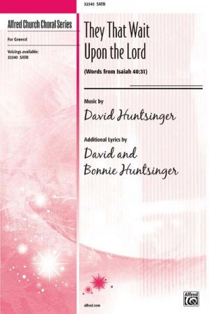 Dave Huntsinger: They That Wait Upon the Lord SATB