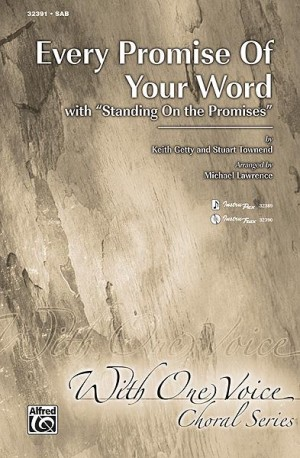 Keith Getty/Stuart Townend: Every Promise of Your Word SAB