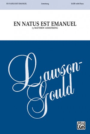 Matthew Armstrong: En Natus Est Emanuel SATB