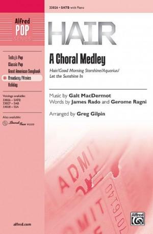 Galt MacDermot: Hair: A Choral Medley SATB