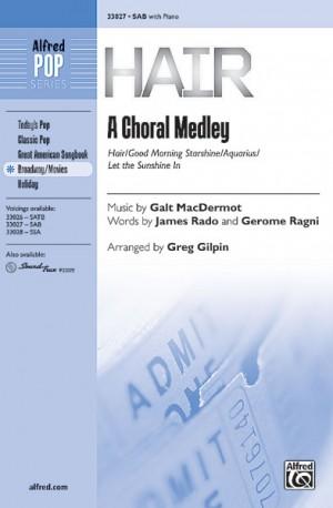 Galt MacDermot: Hair: A Choral Medley SAB