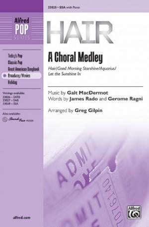Galt MacDermot: Hair: A Choral Medley SSA