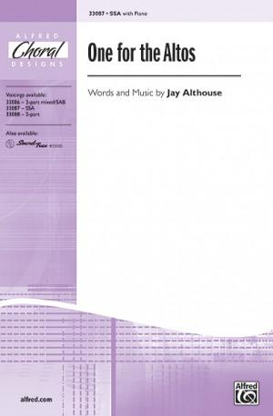 Jay Althouse: One for the Altos SSA