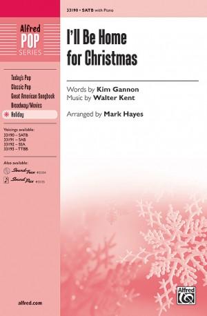 Walter Kent: I'll Be Home for Christmas SATB