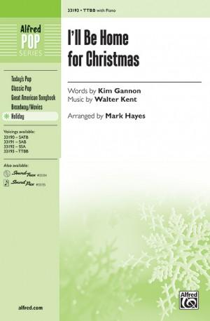 Walter Kent: I'll Be Home for Christmas TTBB