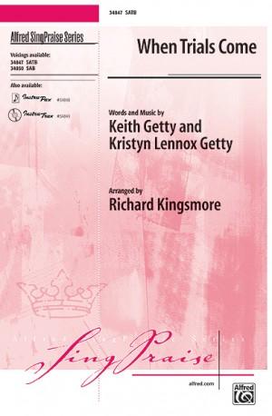 Keith Getty/Kristyn Lennox Getty: When Trials Come SATB