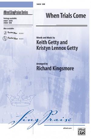 Keith Getty/Kristyn Lennox Getty: When Trials Come SAB