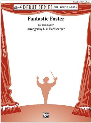 Stephen Foster: Fantastic Foster