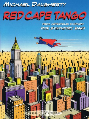 Michael Daugherty: Red Cape Tango (from Metropolis Symphony)
