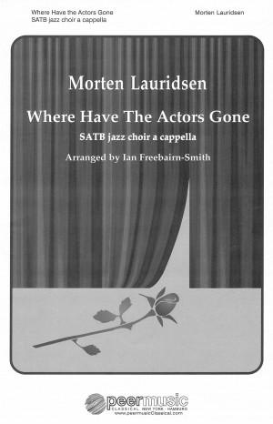 Morten Lauridsen: Where Have the Actors Gone
