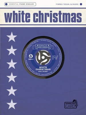 Bing Crosby_Irving Berlin: Essential Piano Singles: White Christmas