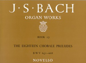 Johann Sebastian Bach: Organ Works Book 17: The Eighteen Chorale Preludes